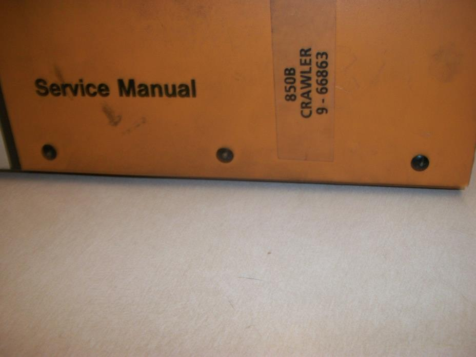 CASE 850B CRAWLER DOZER + LOADER SERVICE TECHNICAL MANUAL REPAIR SHOP IN BINDER