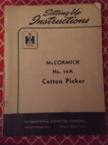 IH McCormick Cotton Picker Set Up Manual  14-A