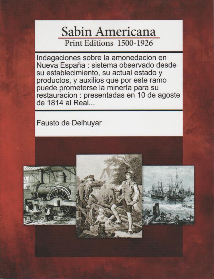 1818 REPRINTED BOOK Indagaciones sobre la amonedacion en nueva españa Mexico etc