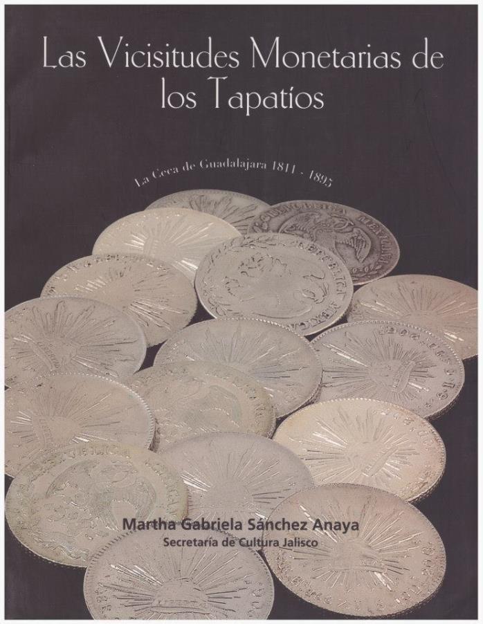 2003 BOOK La ceca de guadalajara 1811 1895 Jalisco Mexico Monetarias tapatios