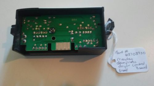 Part# 63708930 Maytag dampness control board