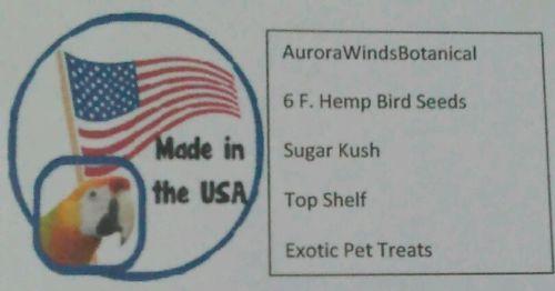 6 F. Hemp Bird Seeds Sugar Kush Pet Treats