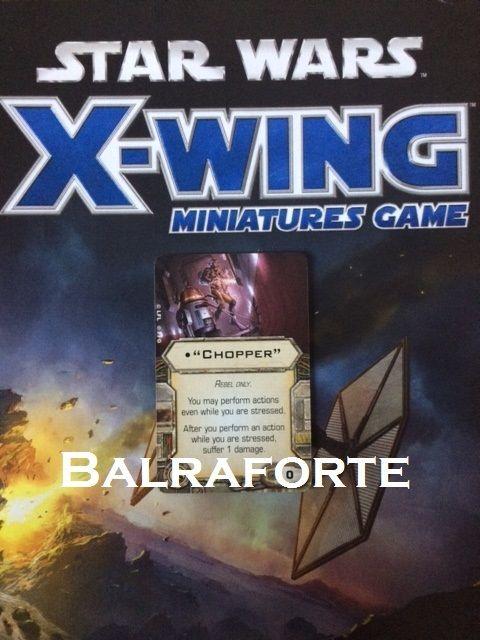 X-Wing Miniatures Chopper rebel crew member upgrade card              Star Wars