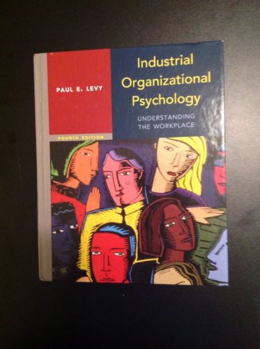 Industrial Organizational Psychology: Understanding the Workplace by Paul Levy.
