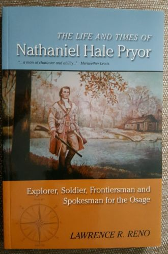 Nathaniel Hale Pryor Explorer Soldier Osage Nation 2006 First Edition L.R. Reno