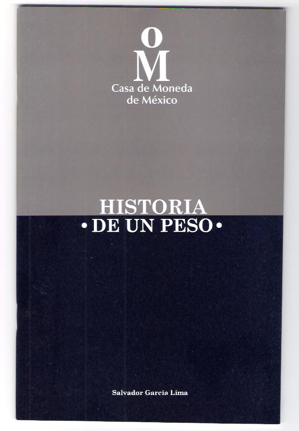 BOOK Historia de un peso Casa de moneda de mexico Salvador garcia lima 30 page