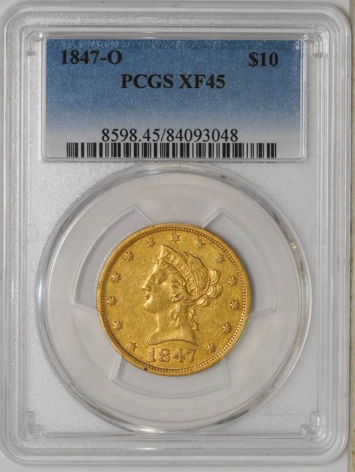 1847-O $10 Gold Liberty XF45 PCGS