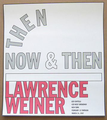 Lawrence Weiner: THEN NOW & THEN (Poster), 1997 Leo Castelli Gallery