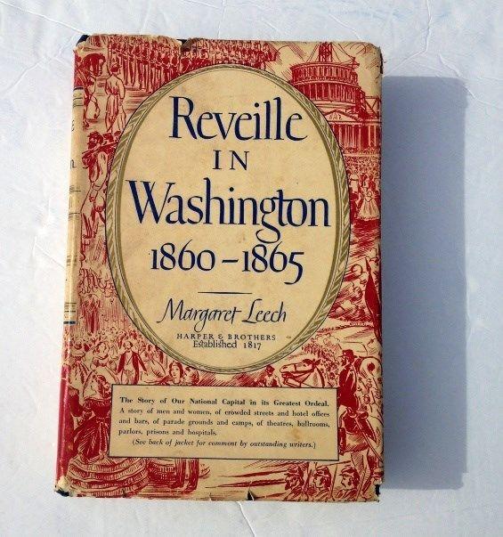 Reveille in Washington 1860-1865 Margaret Leech 1941 Private Library Vassar