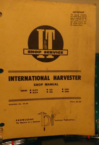 International Farmall B-275 B-414 424 444 2424 2444 I&T tractor Shop Manual