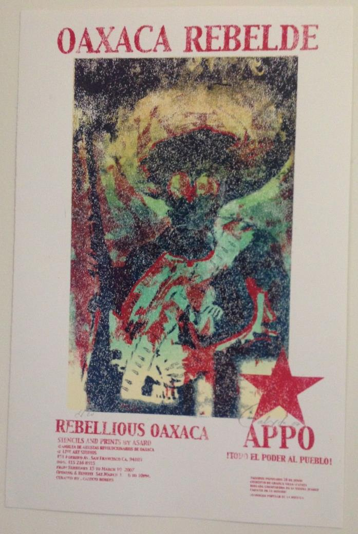Oaxaca Rebelde. Rebellious Oaxaca. Stencils And Prints By ASARO. Poster, Signed