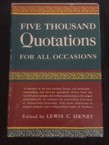 Five Thousand Quotations For All Occasions by Lewis C. Henry (1945, Hardcover)