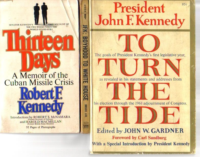 13 Days Robert F Kennedy Cuban Missile Crisis + To Turn the Tide John F. Kennedy