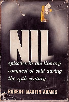 NIL -- episodes in the literary conquest of void...Robert Martin Adams;