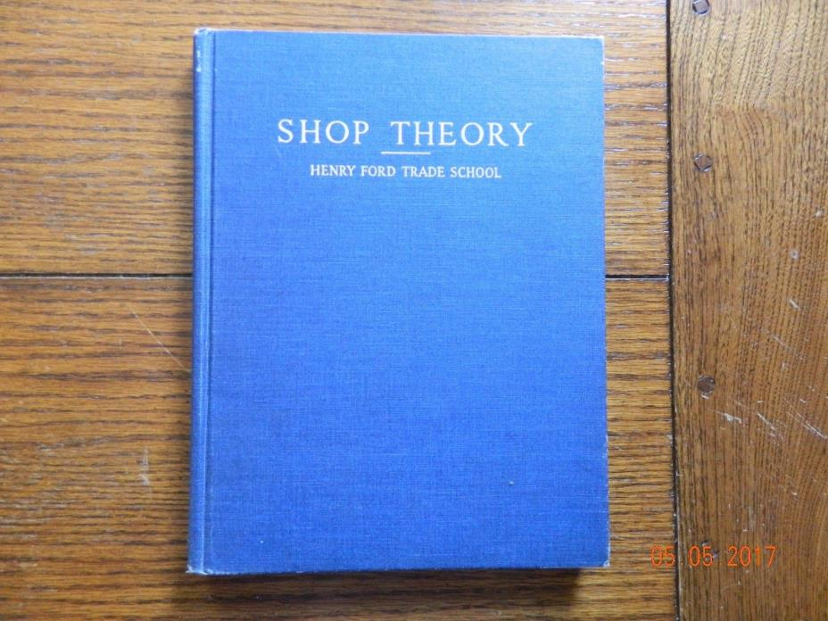 Shop Theory Henry Ford Trade School Book 1942 BRAD FOOTE GEAR WORKS,INC.