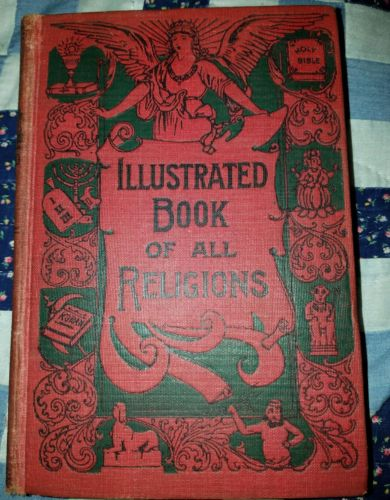 THE ILLUSTRATED BOOK OF ALL RELIGIONS From the Earliest to the Present Time/1880