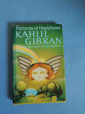 Patterns of Happiness by Kahlil Gibran Copyright 1971 Hardcover Dust Jacket