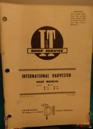 I&T Service International Harvester Shop Manual 766 826 966 1026 1066 No IH-37