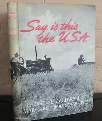 Say, is this the U.S.A. by E. Caldwell & M. Bourke-White -  First edition.