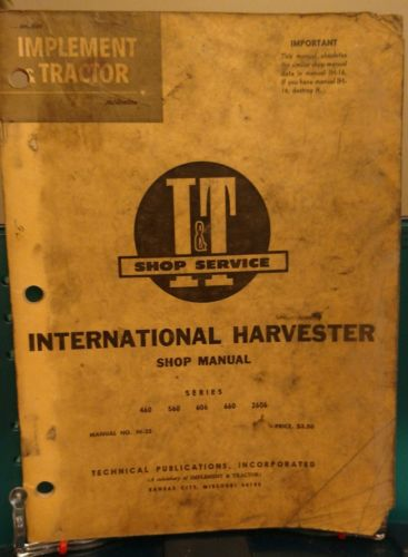 International Farmall 460 560 606 660 2606 I&T tractor Shop Manual