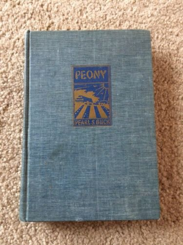 Peony by Pearl S. Buck John Day Company New York Vintage 1948 Hardcover Book