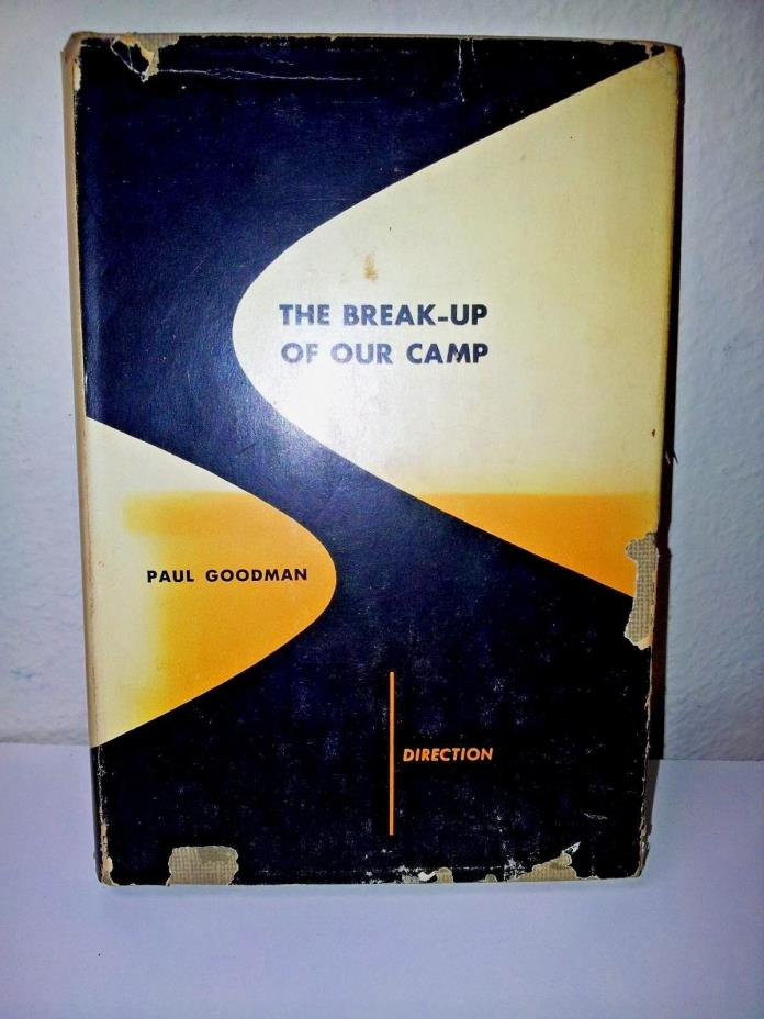 Paul Goodman, The Break-Up Of Our Camp, lst Edition in DJ, New Directions 1949