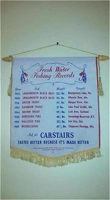 1953 CARSTAIRS WHISKEY FRESH WATER FISHING RECORDS BANNER 17X18 NICE NO HOLES