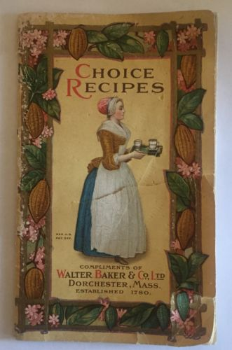 1912 Ed Choice Recipes Chocolate Recipe Booklet Compliments of Walter Baker Co