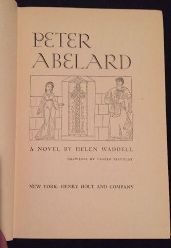 PETER ABELARD, (1947) Helen Waddell