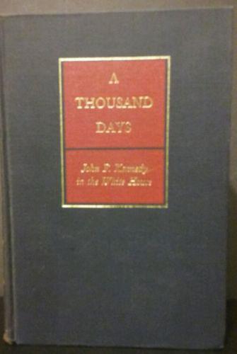 A THOUSAND DAYS John F. Kennedy by Arthur M. Schlesinger 1st Printing 1965 HMC
