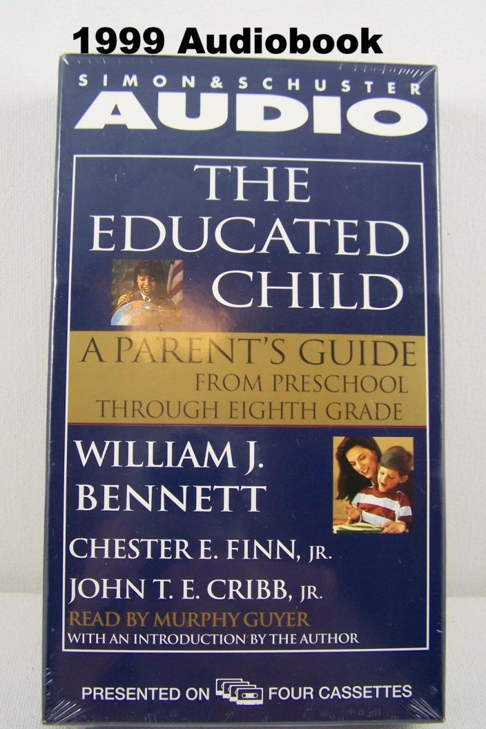 The Educated Child by William Bennett 1999 Audibook Cassettes pre-school to 8th
