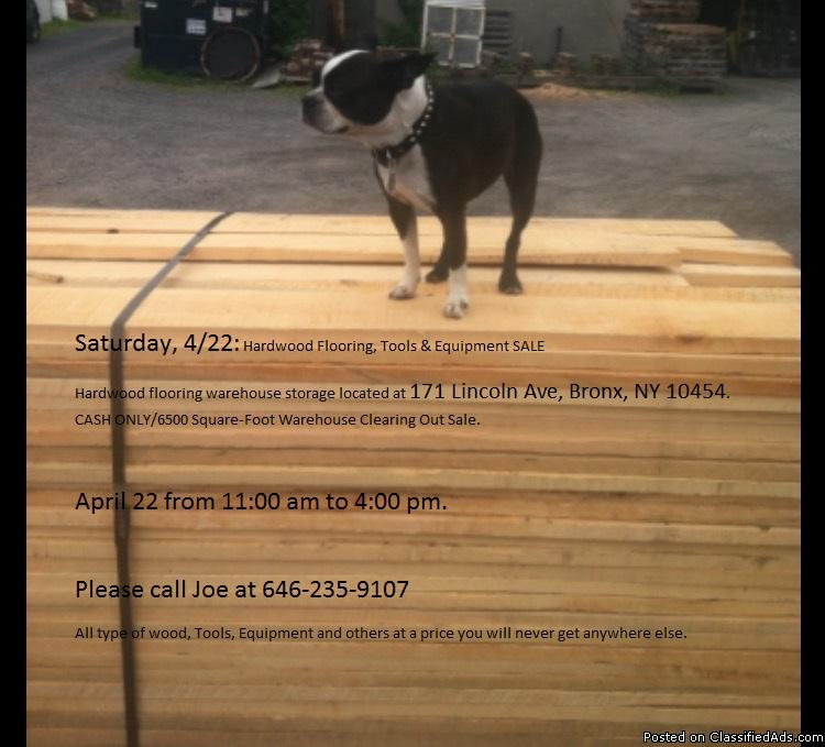 aturday, 4/22: Hardwood Flooring, Tools & Equipment SALE