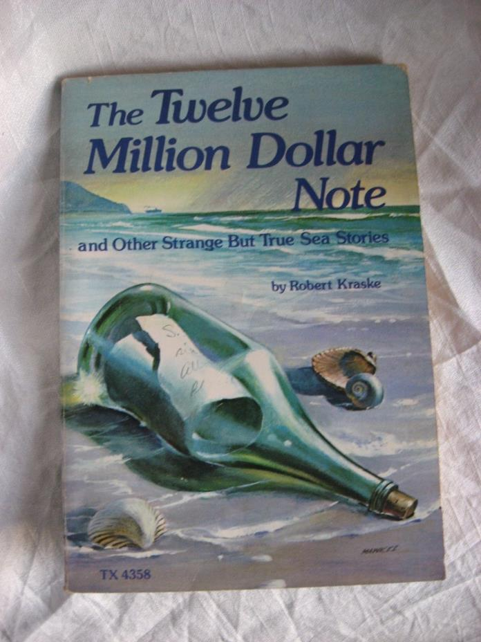 The Twelve Million Dollar Note,  25 True Sea Stories, Robert Kraske 1977  PB