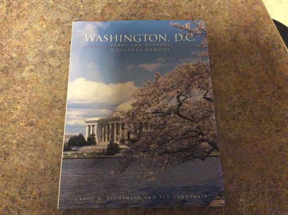 1997 Washington, D.C. Parks and History A Picture Memory Highsmith and Landphair