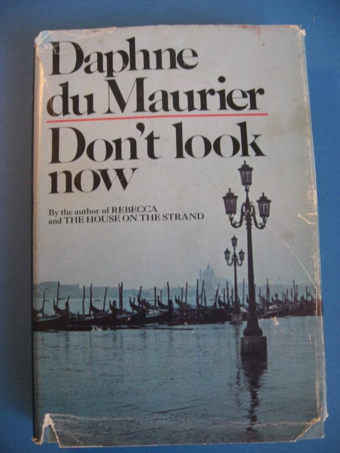 Don't Look Now Daphne Du Maurer (1971) Book Club Edition Hardcover Dust Jacket