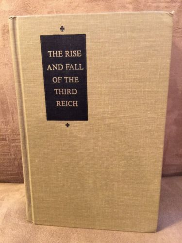 The Rise and Fall of the Third Reich by William L. Shirer 1960 Hardcover!