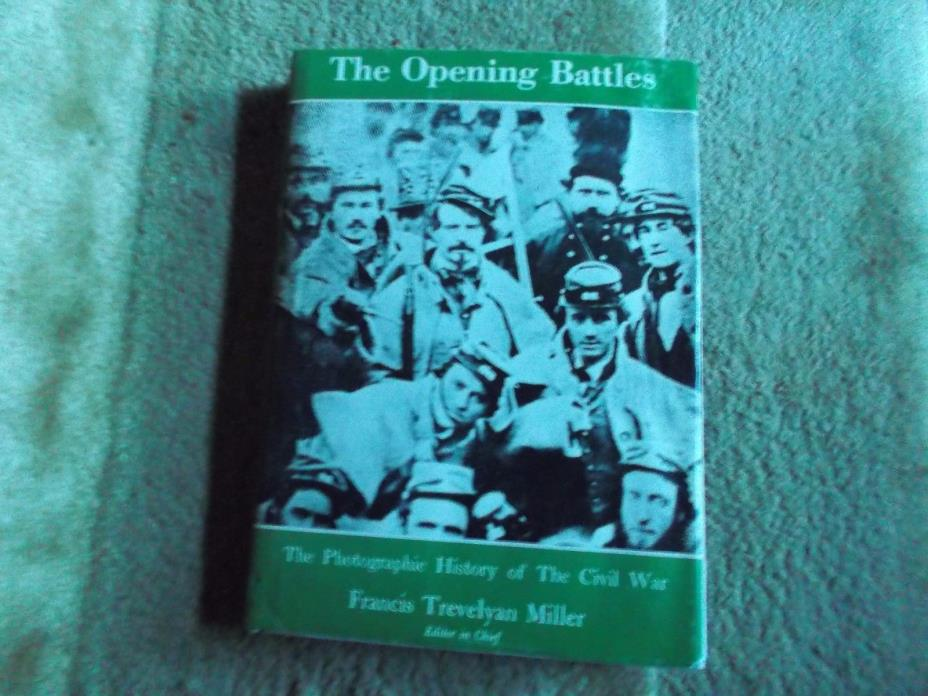 The Photographic History of The Civil War Part One The Opening Battles 1957 HCDJ