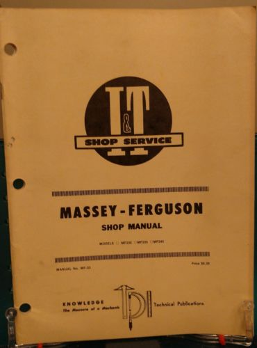 I&T Massey Ferguson MF230, MF235 & MF245 Tractor Repair Shop Manual