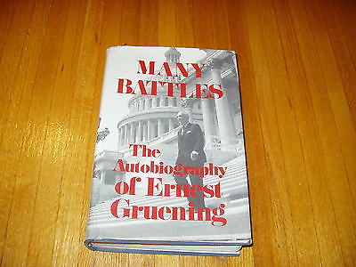 Many Battles - The Autobiography of Ernest Gruening       Hardcover
