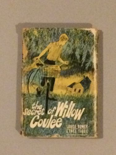 Collectible 1966 The Secret of Willow Coulee by Louise Bower & Ethel Tigue illus