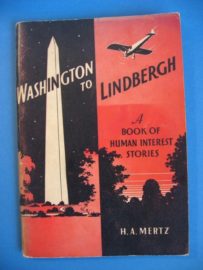 Washington to Lindbergh A Book of Human Interest Stories H A Mertz 1937