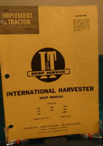 I&T SHOP MANUAL INTERNATIONAL HARVESTER IH-21 100 130 140 200 230 240 404 2404