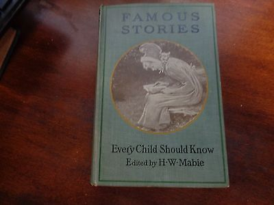 FAMOUS STORIES EVERY CHILD SHOULD KNOW Hamilton W. Mabie 1907 Dickens Ruskin ++