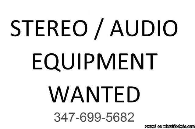 Audio/ Stereo equipment wanted