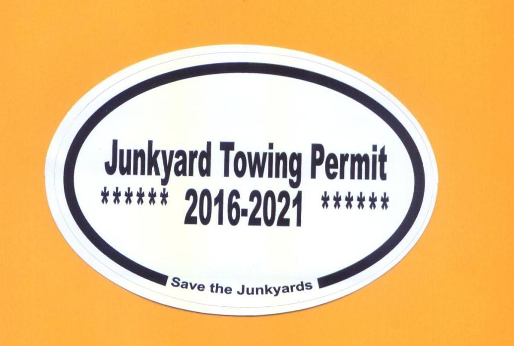 JUNKYARD TOWING PERMIT BUMPER STICKER Tow Ramp Wrecker Flatbed Truck Garage Ford