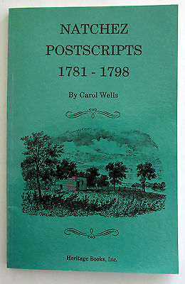 Natchez Postscripts 1781 1798 Soft Bound Carol Wells 1992