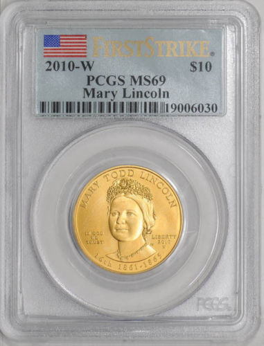 2010-W $10 Mary Lincoln MS69 First Strike PCGS