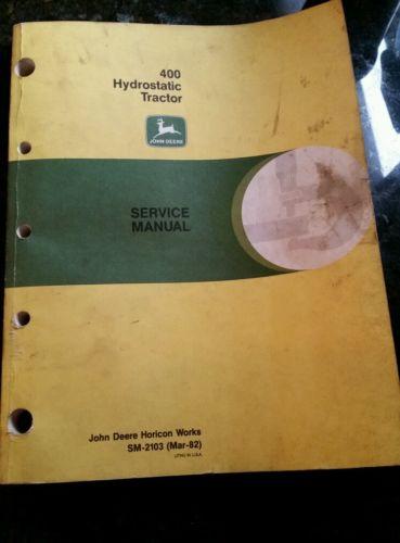 John Deere 400 Hydrostatic Tractor Service Manual  SM-2103