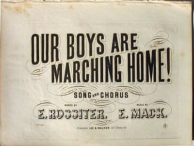 SHEET MUSIC - CIVIL WAR - OUR BOYS ARE MARCHING HOME - 1865