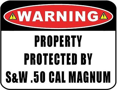 Warning - Property Protected by S&W .50 Cal Magnum 9 x 11.5 Laminated Sign